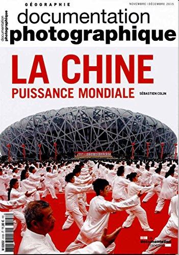 La Chine, puissance mondiale (Documentation photographique n°8108) par Sébastien Colin