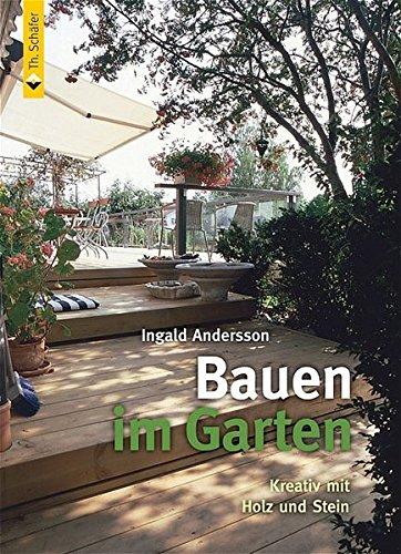 Bauen im Garten: Kreativ mit Holz und Stein (HolzWerken)