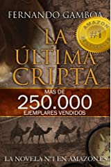 LA ÚLTIMA CRIPTA: La novela Nº1 en Amazon España (Las aventuras de Ulises Vidal) Versión Kindle