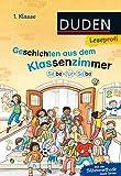 Leseprofi – Silbe für Silbe: Geschichten aus dem Klassenzimmer, 1. Klasse (DUDEN Leseprofi 1. Klasse)