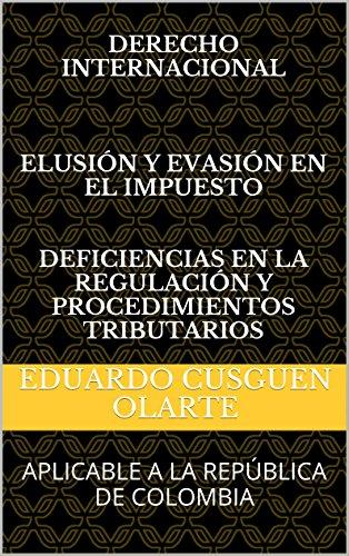 derecho-internacional-elusion-y-evasion-en-el-impuesto-deficiencias-en-la-regulacion-y-procedimiento