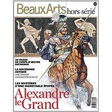 Beaux Arts Magazine, Hors-série : Alexandre le Grand : Les mystères d'une incroyable épopée