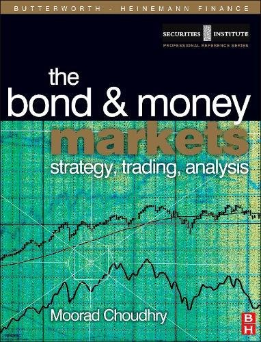 Bond and Money Markets: Strategy, Trading, Analysis (Butterworth-Heinemann Finance)