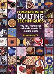 Compendium of Quiltmaking Techniques by Susan Briscoe (2008-12-31)