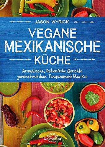 Küche: Aromatische, farbenfrohe Gerichte gewürzt mit dem Temperament Mexicos ()