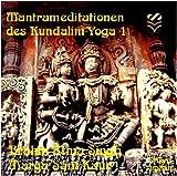 Mantrameditationen des Kundalini-Yoga 1: Hörproben und Erläuterungen