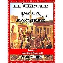 Le cercle de la sagesse Livre 1 (Amitié-Diversité)