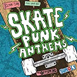 Skate Punk Anthems [Explicit]