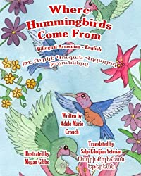 Where Hummingbirds Come From Bilingual Armenian English by Adele Marie Crouch (2016-03-05)