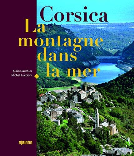 Corsica la Montagne Dans la Mer par Gauthier & Luccioni
