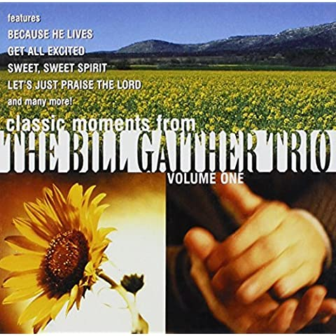 Classic Moments From the Bill Gaither Trio Vol. 1 by Bill Gaither (2000-10-21)