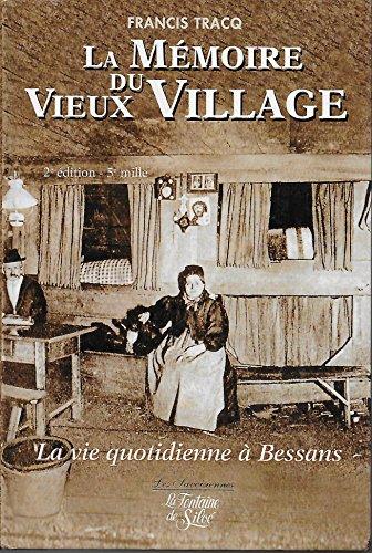 La mémoire du vieux village. La vie quotidienne à Bessans au début du XXème siècle