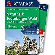 Naturpark Teutoburger Wald mit Wiehen- und Eggegebirge: Wanderführer mit Extra-Tourenkarte 1:80.000, 55 Touren, GPX-Daten zum Download. (KOMPASS-Wanderführer, Band 5106)