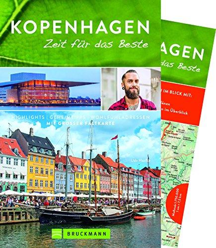 Reiseführer Kopenhagen: Zeit für das Beste. Highlights, Geheimtipps, Wohlfühladressen. Die Hauptstadt Dänemarks zu Fuß entdecken. Mit Insidertipps und praktischer Karte zum Herausnehmen. NEU 2018