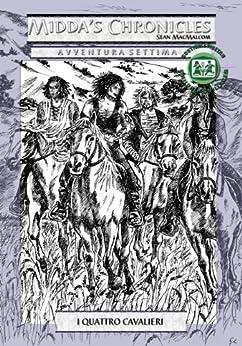 I quattro cavalieri (Midda's Chronicles Vol. 7) di [MacMalcom, Sean]