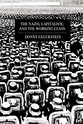 Nazis, Capitalism and the Working Class, The