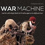 War Machine: I mille volti degli Stati Uniti nella guerra in Afghanistan