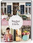 Sugar Girls: 20 Frauen und ihr Traum...