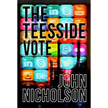 The Teesside Vote (The Nick Guymer Series Book 14)