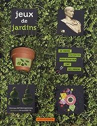 Jeux de jardins : Un cahier d'activités pour découvrir l'art des jardins