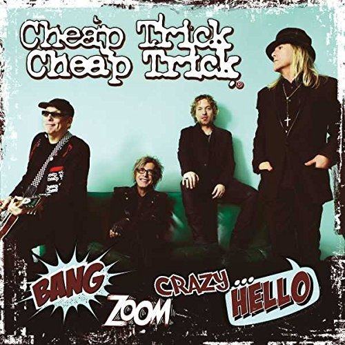 Bang, Zoom, Crazy...Hello by Cheap Trick (2016-05-04)