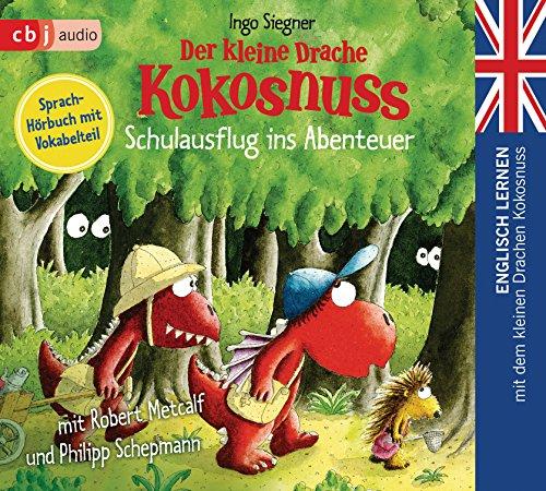 Der kleine Drache Kokosnuss - Schulausflug ins Abenteuer: Englisch lernen mit dem kleinen Drachen Kokosnuss. Sprach-Hörbuch mit Vokabelteil (Die ... mit dem Kleinen Drache Kokosnuss, Band 3) (Englisch Audio-cd Lernen)