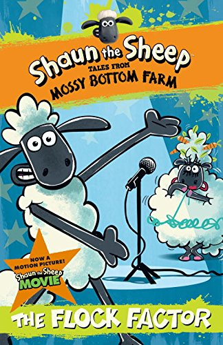 Shaun the Sheep: The Flock Factor (Shaun the Sheep Tales from Mossy Bottom Farm)