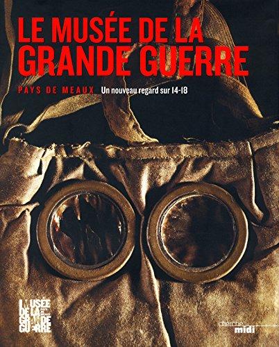 Le Musée de la Grande Guerre par COLLECTIF