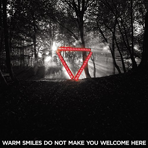 Warm Smiles Do Not Make You Welcome Here Remixes [Explicit]