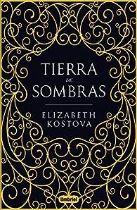 Tierra de sombras par Elizabeth Kostova