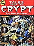 tales from the crypt tome 1 plus morts que vivants