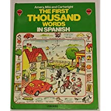 The Usborne First Thousand Words in Spanish: With Easy Prononunciation Guide (Usborne First 1000 Words)