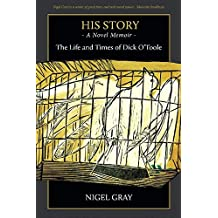 His Story - A Novel Memoir - The Life and Times of Dick O'Toole