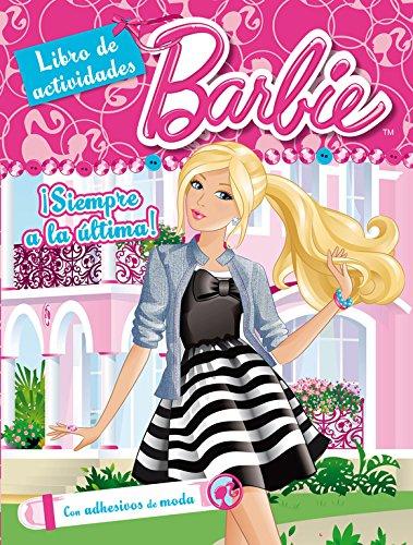 ¡Siempre a la última! (Barbie. Actividades): (Incluye adhesivos) por Mattel Mattel