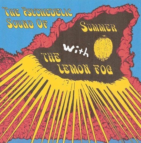 the-psychedelic-sound-of-summer-with-the-lemon-fog-by-the-lemon-fog-2011-audio-cd