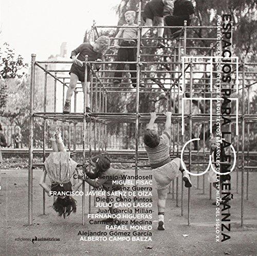 Espacios para la enseñanza 3: Arquitecturas docentes de 6 arquitectos españoles de la 2ª mitad del siglo XX