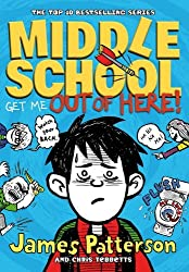 Middle School: Get Me Out of Here!: (Middle School 2) by James Patterson (2012-04-26)