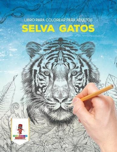 Selva Gatos: Libro Para Colorear Para Adultos por Coloring Bandit
