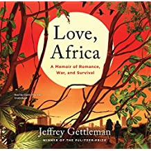 Love, Africa: A Memoir of Romance, War, and Survival; Library Edition
