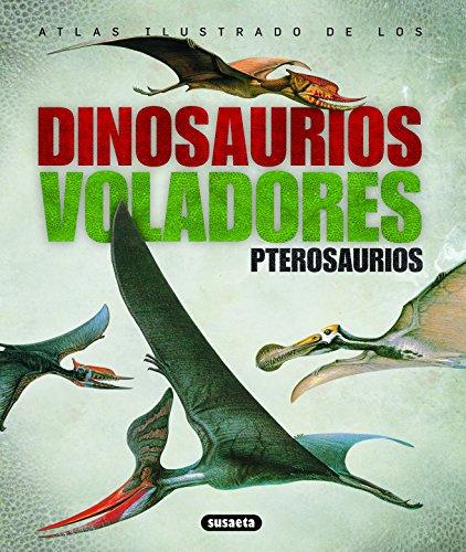 Dinosaurios voladoes – pterosaurios (atlas ilustrado) por Equipo Susaeta