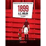 1899 A.C. Milan: Le storie