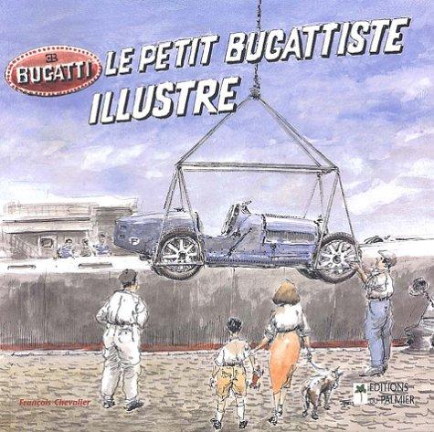 Le petit bugattiste illustré : Edition bilingue français-anglais