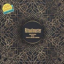 Ritualmuster Malbuch für Erwachsene 200 Seiten - Ein ernster Gast stimmt nicht zum Hochzeithaus. (Mandala) (German Edition)