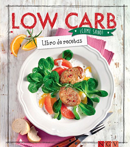 Low Carb: Libro de recetas (¡Come sano!)