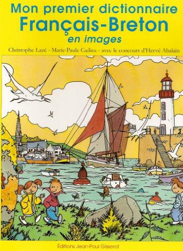 Mon premier dictionnaire français-breton en images par Christophe Lazé