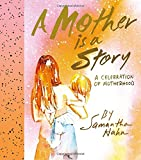 MOTHER IS A STORY