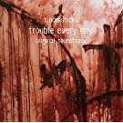 Trouble Every Day (Original Soundtrack)