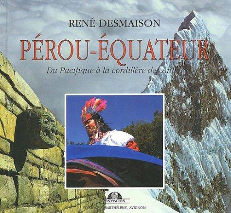 Pérou-Equateur by René Desmaison (1993-12-01)