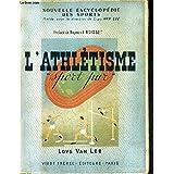 L'ATHLETISME SPORT PUR / COLLECTION NOUVELLE ENCYCLOPEDIE DES SPORTS.