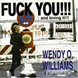 Songtexte von Wendy O. Williams - Fuck You!!! And Loving It!!!